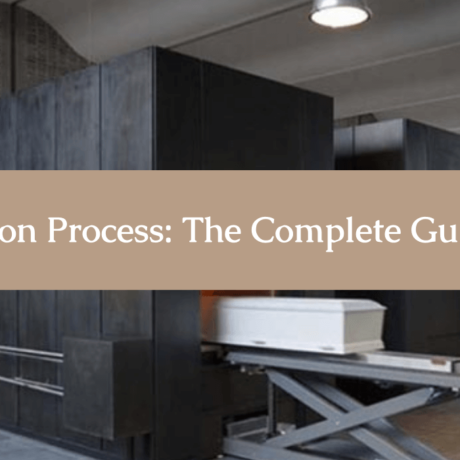 Cremation Process: The Complete Guide 2021